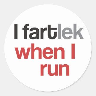 I FARTlek cuando corro el © - FARTlek divertido Pegatina Redonda