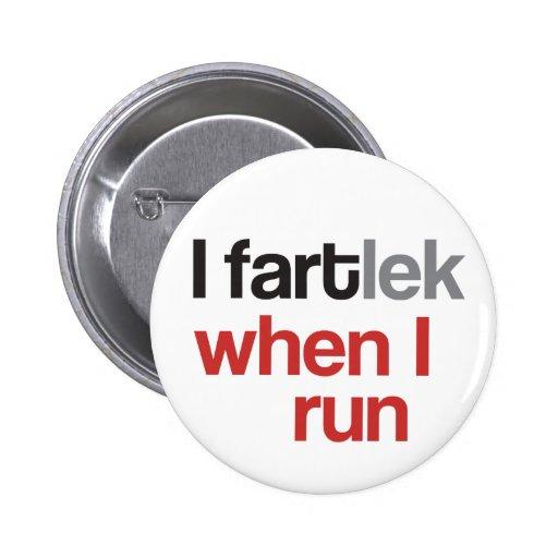 I FARTlek cuando corro el © - FARTlek divertido Pin Redondo 5 Cm