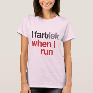 I FARTlek cuando corro el © - FARTlek divertido Playera