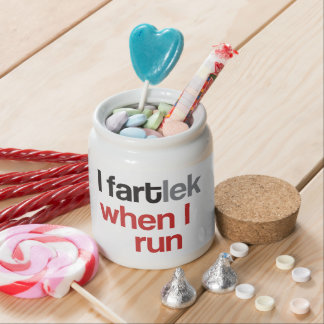 I FARTlek when I Run © - Funny FARTlek Candy Jars