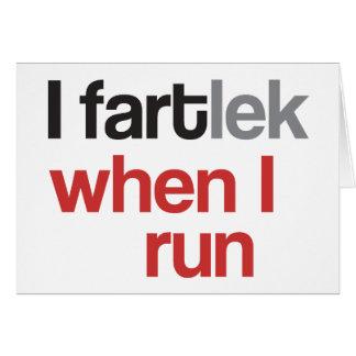 I FARTlek when I Run © - Funny FARTlek Card