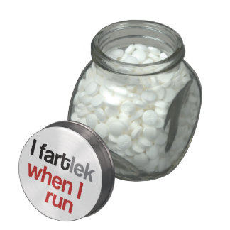 I FARTlek when I Run © - Funny FARTlek Glass Candy Jars
