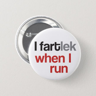 I FARTlek when I Run © - Funny FARTlek Pinback Button