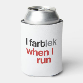 I FARTlek when I Run © - Funny FARTlek Runner Gift Can Cooler