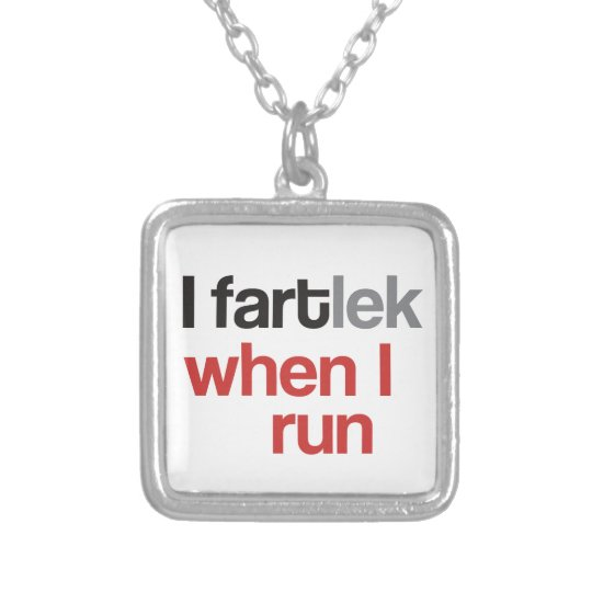 I FARTlek when I Run © - Funny FARTlek Silver Plated Necklace