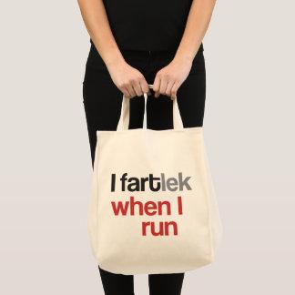 I FARTlek when I Run © - Funny FARTlek Tote Bag