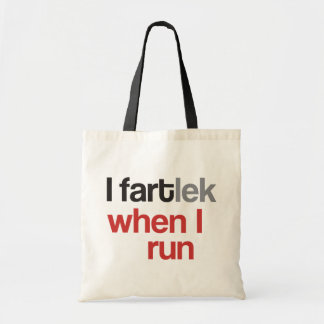 I FARTlek when I Run © - Funny FARTlek Tote Bag