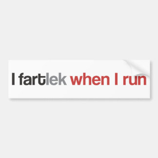 I FARTlek when I Run © - Funny Runner Bumper Sticker