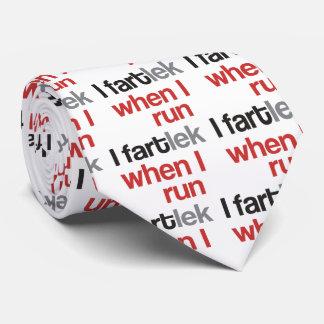 I FARTlek when I Run © - Funny Runner Tie