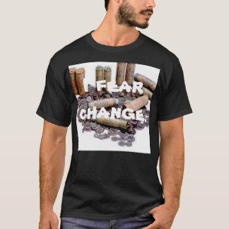 I Fear Change T-Shirt