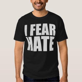 I Fear Hate T-Shirt