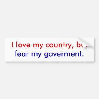 I fear my goverment bumper stickers