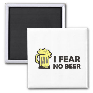 I fear no beer, funny foaming mug for party animal 2 inch square magnet