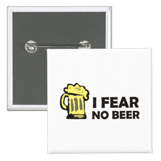 I fear no beer, funny foaming mug for party animal pinback button