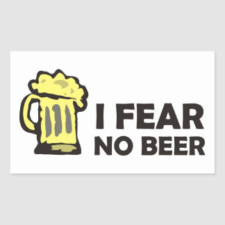 I fear no beer, funny foaming mug for party animal rectangular sticker
