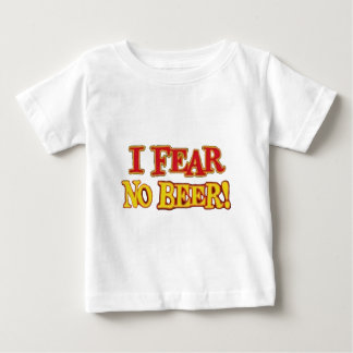 I-Fear-No-Beer-(white) Baby T-Shirt
