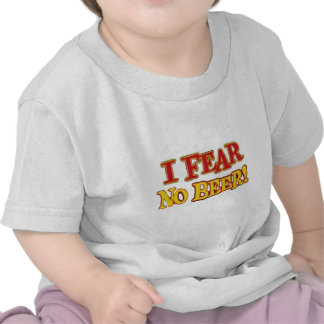 I-Fear-No-Beer-(white) T-shirt