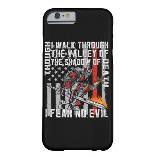 I Fear No Evil Firefighter Crusader Barely There iPhone 6 Case
