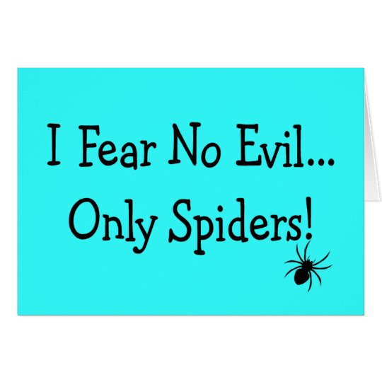"""I Fear NO Evil, Only Spiders""---T-Shirts and Gift Card"