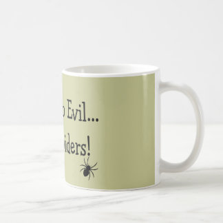 """I Fear NO Evil, Only Spiders""---T-Shirts and Gift Coffee Mug"
