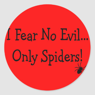 """""""I Fear NO Evil, Only Spiders""""---T-Shirts and Gift Stickers"""