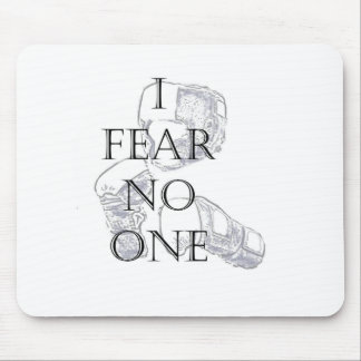 I FEAR NO ONE MOUSE PAD