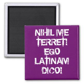 I fear nothing!  I speak Latin! 2 Inch Square Magnet