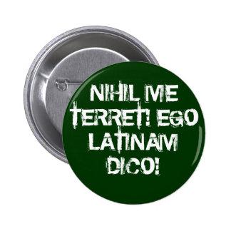 I fear nothing!  I speak Latin! Button