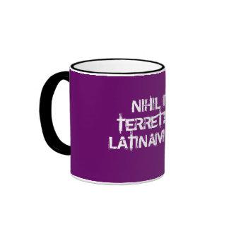 I fear nothing!  I speak Latin! Ringer Coffee Mug