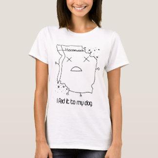 I Fed It To My Dog T-Shirt