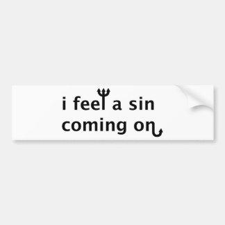 I Feel A Sin Coming On Bumper Sticker
