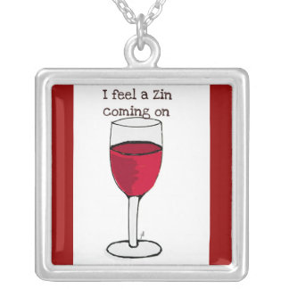 """""""I FEEL A ZIN COMING ON"""" RED WINE PRINT SQUARE PENDANT NECKLACE"""