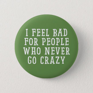 I feel Bad Pinback Button