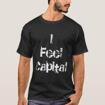 I Feel Capitol Shirt
