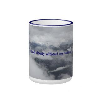 """I Feel Cloudy Without My Coffee"" Mug"