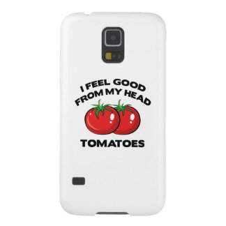 I Feel Good From My Head Tomatoes Galaxy S5 Case