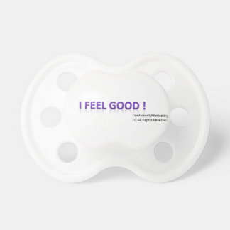 I feel Good ! Baby Pacifier