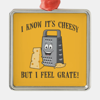 I Feel Grate Metal Ornament