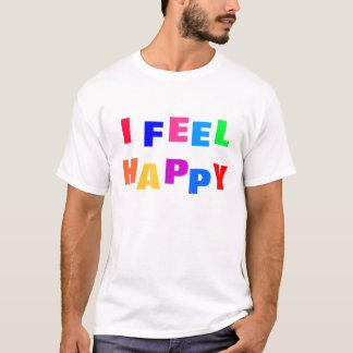 I Feel Happy T-Shirt