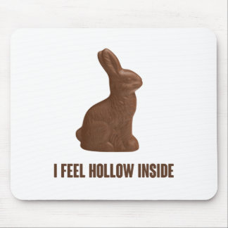 I Feel Hollow Inside Chocolate Easter Bunny Mouse Pads