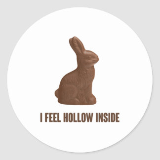 I Feel Hollow Inside Chocolate Easter Bunny Classic Round Sticker