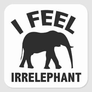 I Feel Irrelephant Square Sticker