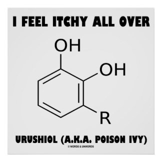 I Feel Itchy All Over Urushiol (A.K.A. Poison Ivy) Poster