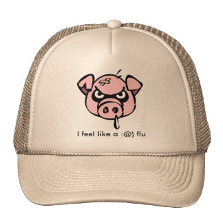 I feel like a :@) flu trucker hat