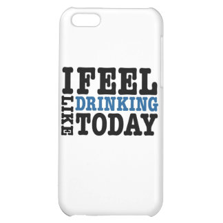 I Feel Like Drinking Today Case For iPhone 5C