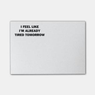 I Feel Like I'm Already Tired Tomorrow Post-it Notes