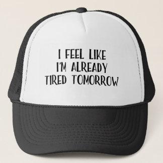 I Feel Like I'm Tired Already Trucker Hat