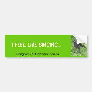 I feel like singing... car bumper sticker
