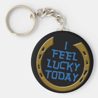 I Feel Lucky Today Keychain