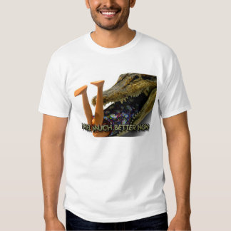 I Feel Much Better Now. T-Shirt